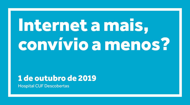 Internet a mais, convívio a menos? conferência em Lisboa, 1 de outubro