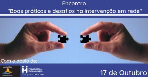 """Encontro """"Boas práticas e desafios na intervenção em rede"""" 17 outubro em Almada"""